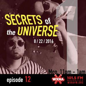 Secrets of the Universe 12 (8/22/16) Part 1