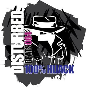 Disturbed Beats 004 - Mixed by Hijack