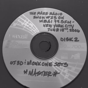 THE RARE RADIO SHOW #23 ON WBAI 99.5FM IN NYC (PT.2) - 6/18/06 - DJ 3D (CONT'D) & DJ MONK ONE SETS
