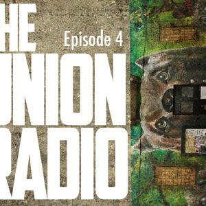 The Union Radio-Episode 4 (Part 1)
