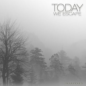 Today We Escape - Bluepoles (Archive Mix December 2011)