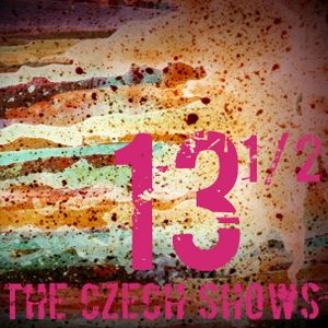 The Czech Shows #13 1/2