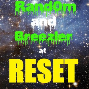 Rand0m and Breezler's RESET Mix