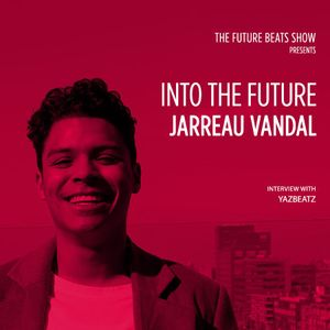 Into The Future: Jarreau Vandal
