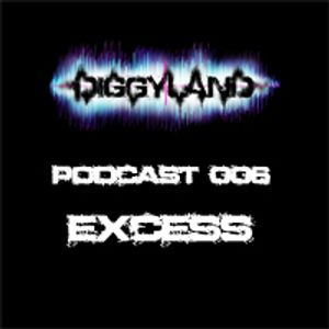 DIGGYLAND PODCAST 006 By Excess