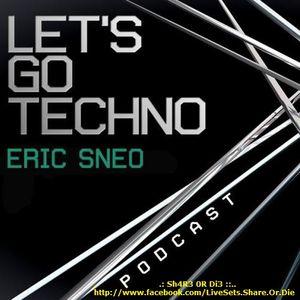 Eric Sneo  -  Lets Go Techno 079  - 04-Nov-2014