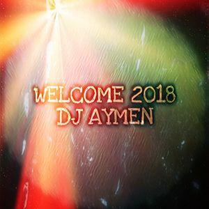 Welcome 2018 DJ Aymen