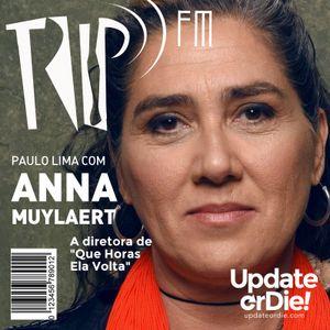 TRIP FM com Anna Muylaert