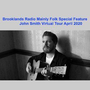 Brooklands Radio Mainly Folk Special Feature: John Smith Virtual Tour April 2020