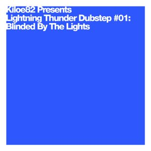 Lightning Thunder Dubstep #01: Blinded By The Lights