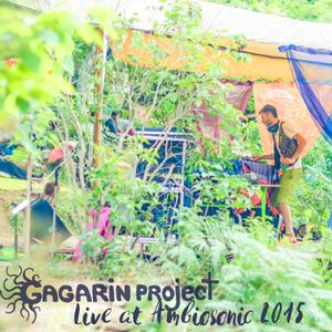 Gagarin Project - Live at Ambiosonic 2015 (DJ SET)
