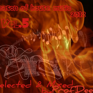 Season Of House Music 2012 Vol.5 - Selected & Mixed by ProfDeejay