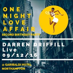Darren Driffill  live @ One Night Love Affair 2nd Birthday Party