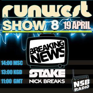RUNWEST SHOW #8 - BREAKING NEWS (GUEST MIX)