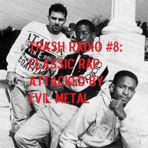 Bizarro Jerry's Trash Radio, Vol. 8 - Classic Rap Attacked by Evil Metal