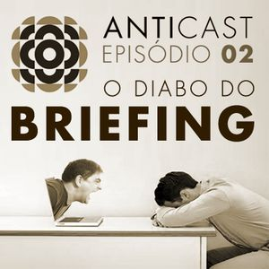 AntiCast 02 - O Diabo do Briefing