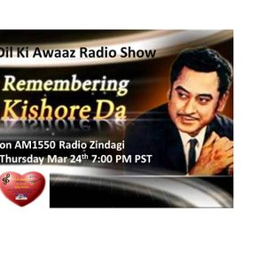 Dil Ki Awaaz Radio Show - Kishore da special 03/24/16 Presented by Vijay on AM 1550 Radio Zindagi