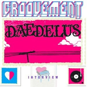 GROOVEMENT // Daedelus Interview / MAY09