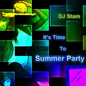 DJ Stam - It's Time To Summer Party (Summer Remix Edition)