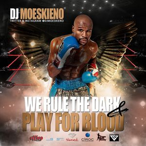 "Floyd Mayweather Mixtape ""WE RULE THE DARK and PLAY FOR BLOOD"""