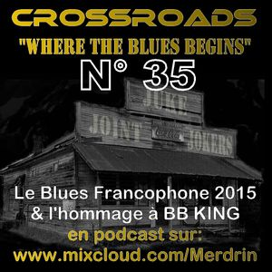31 05 2015 CROSSROADS n°35 l'émission Blues de Vallée FM 98.4