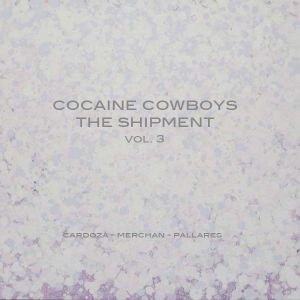 Cocaine Cowboys - The Shipment - Vol. 3