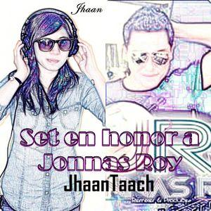 Set en honor a Jonnas Roy- Jhaan Taach