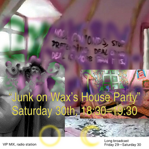 Junk On Wax's House Party, VIP MIX, 30 May 2020