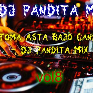 [Toma Asta Bajo Candy] - [Dj Pandita Mix] - [Vol 8]