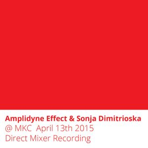 Amplidyne Effect @ MKC, Skopje 13th April 2015 - Direct Mixer Recording