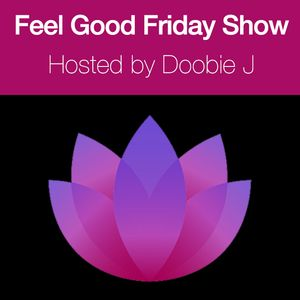 Feel Good Friday Mixtape with Doobie J
