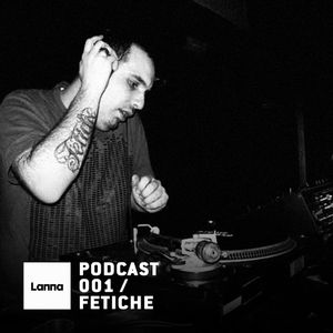 Fetiche - Lanna Club x Beatburguer Podcast 01