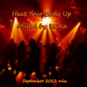 Heat Your Body Up - Mixed by KOuz
