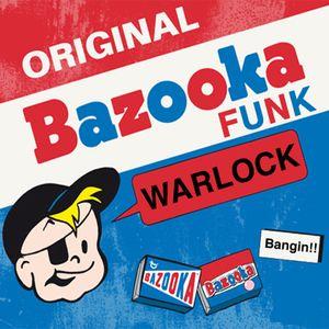 WARLOCK - Bazooka Funk mix
