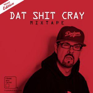 Dat Shit Cray MIXTAPE