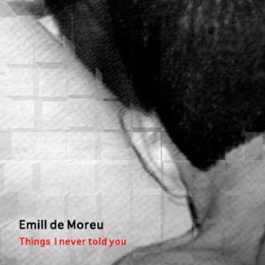 Emill de Moreu - Things i never told you