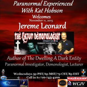 Paranormal Experienced with Kat Hobson 20151111 Jereme Leonard
