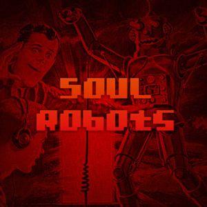SoulRobots - Soulcast #1