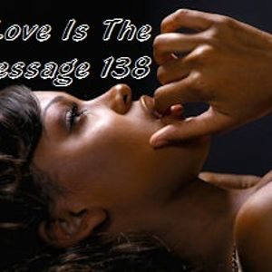 Love Is The Message 138