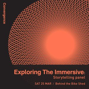 Sessions: Exploring The Immersive - Storytelling
