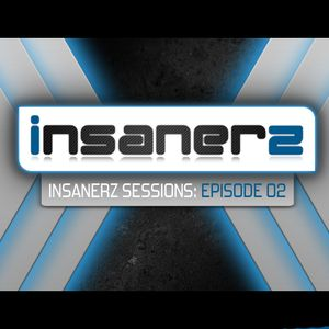 Insanerz Sessions: Episode 02