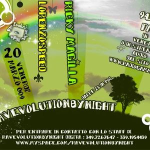 LORENZOSPEED* presents RavEvoLutiOnByNight Venerdi 21 Marzo 2008 with RiCKY MAGiLLA minipodcast ver