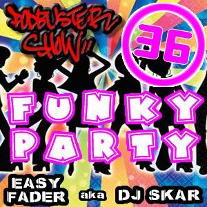 DJ SKAR podbuster show 36 - funky party