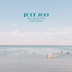 COLUMBUS BEST OF JULY 2019 MIX - ISRAELI EDITION