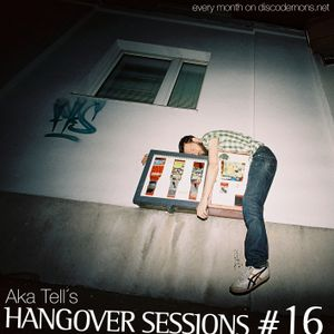 Aka Tell´s Hangover Sessions #16
