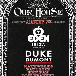 PAULETTE - LIVE DEEP HOUSE SET - OUR HOUSE, EDEN (IBIZA) 06/08/2013
