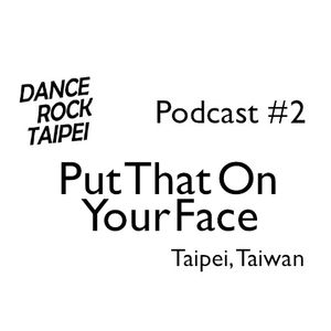 Podcast #2 feat. Put Me on Your Face