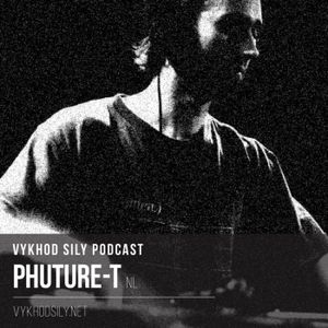 Vykhod Sily Podcast -  Phuture-T Guest mix