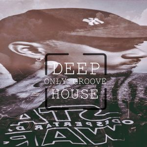 Deep House - Only Groove Mix