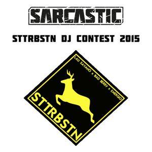 Sarcastic - STTRBSTN DJ Contest 2015